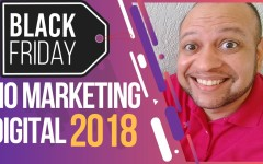 BLACK FRIDAY NO MARKETING DIGITAL 2018
